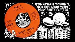 "Barry White and the Atlantics ""Tracy (All I Have Is Yours)"" (Faro, 1963)"