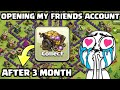 Opening My Friends Account After 3 MONTH I Clash Of Clans 2018