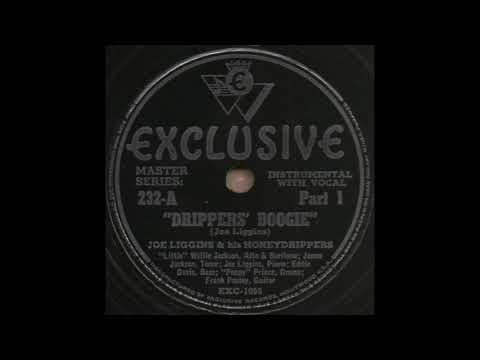 DRIPPERS' BOOGIE Part 1 / JOE LIGGINS & his HONEYDRIPPERS [EXCLUSIVE 232-A]