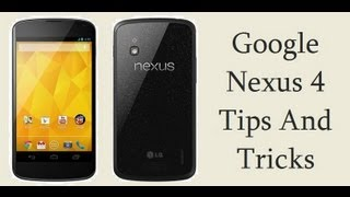 LG Google Nexus 4 Tips and Tricks