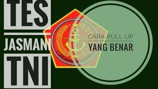 Tes Jasmani TNI : Cara Pull Up Yang Benar & Tips A