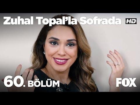 Zuhal Topal'la Sofrada 60. Bölüm