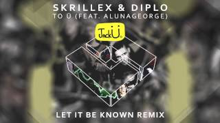 Download Video Skrillex & Diplo - To Ü feat. AlunaGeorge (L.I.B.K Remix) [Free Download] MP3 3GP MP4