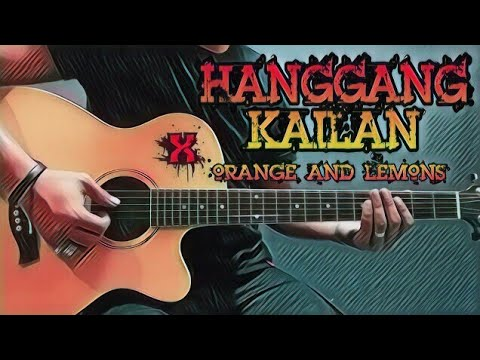 hanggang kailan orange and lemons guitar cover with lyrics chords youtube. Black Bedroom Furniture Sets. Home Design Ideas