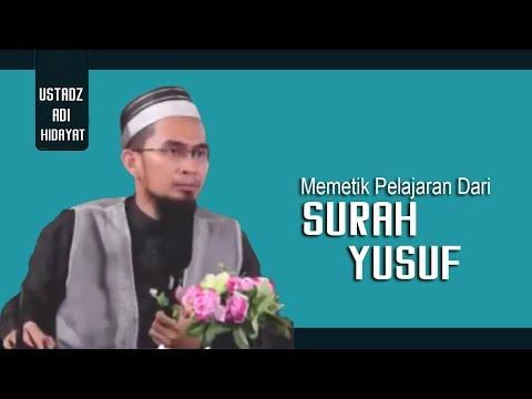 Pelajaran Dari Surah Yusuf || Ustadz Adi Hidayat Lc MA