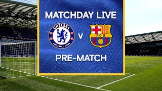 Matchday Live: Chelsea v FC Barcelona | Pre-Match | Champions League Final