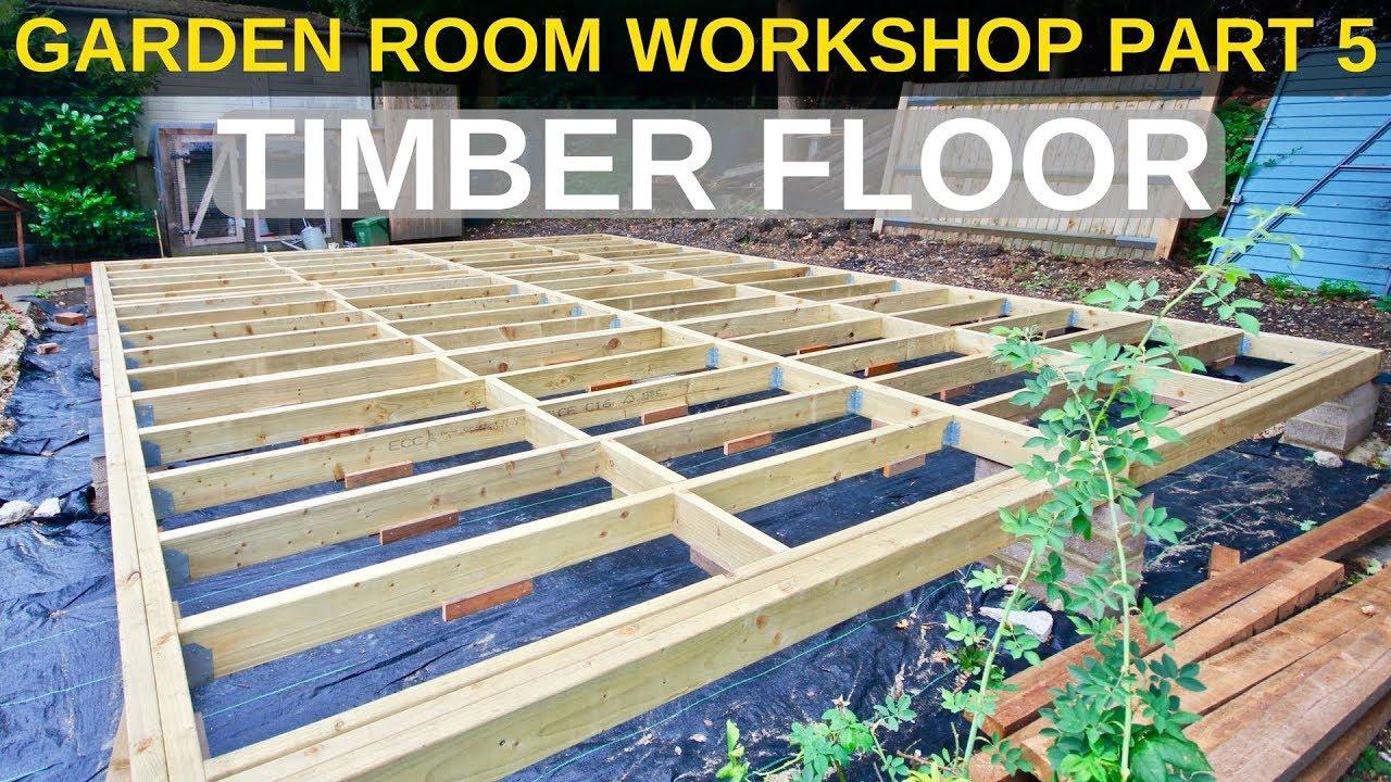 Bon Garden Room Workshop: Part 5. Timber Floor