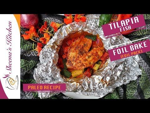 TILAPIA FOIL BAKE | FOIL PACKET FISH RECIPE | FOIL PACK DINNERS