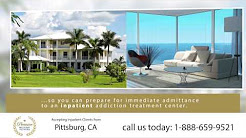 Drug Rehab Pittsburg CA - Inpatient Residential Treatment