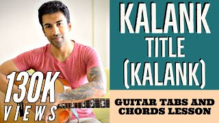 Kalank (Title Track) | Arijit Singh | Easy Guitar Tabs and Chords