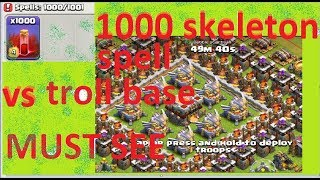 Clash of clans/1000 Skeleton Spell VS Troll base.Must watch