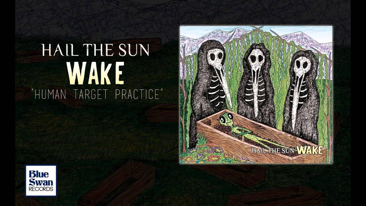 Hail the Sun - Human Target Practice