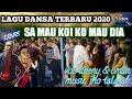 LAGU DANSA TERBARU 2020 _Cover  SA MAU KOI KO MAU DIA
