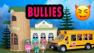 😈LOL Surprise Dolls and the School Bullies Stop Motion Cartoon🚌