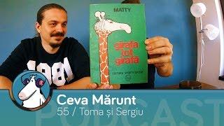 Episodul 55 - Podcast Ceva Mărunt | cu Toma și Sergiu | N-ai Umor Și Show De Seară