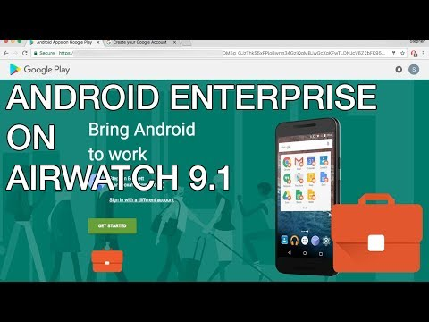 1/4: Android for Work on AirWatch 9.1