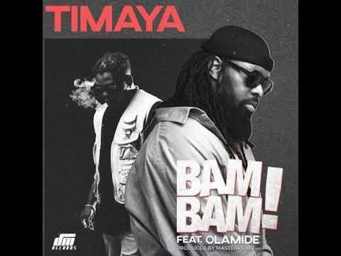 Download Timaya ft. Olamide - Bam Bam