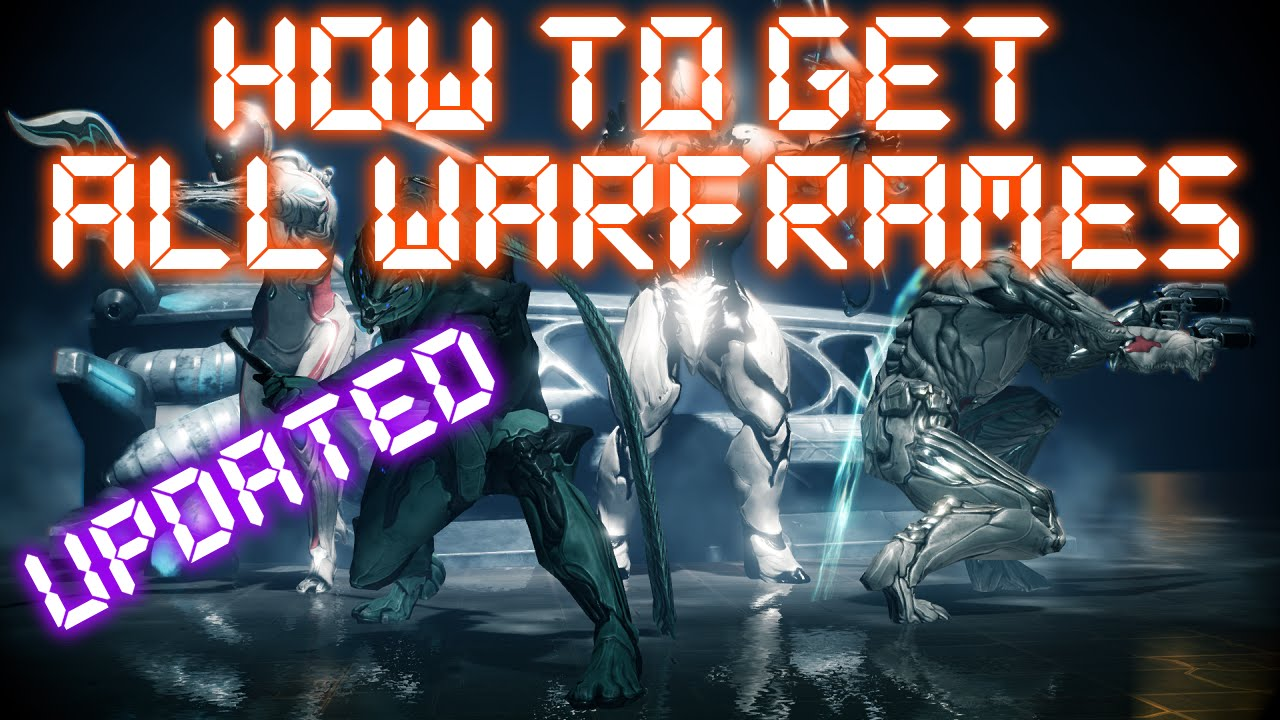 Warframe How To Get All Non Prime Warframes Updated