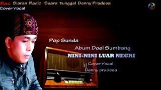NINI LUAR NEGRI Pop Sunda Doel Sumbang Cover Denny Pradesa