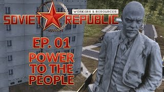 WORKERS & RESOURCES SOVIET REPUBLIC | EP. 01 - POWER TO THE PEOPLE (City Builder Lets Play)