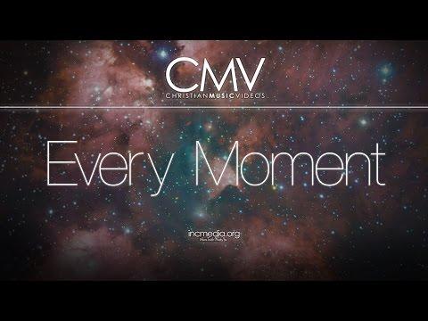 CMV: Every Moment