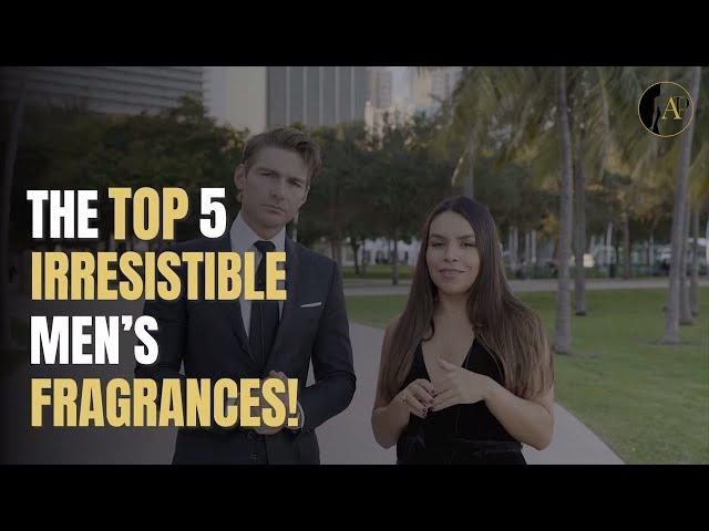 Top 5 IRRESISTIBLE Men Fragrances! w/Jeremy Fragrance