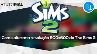 Como alterar a resolução 800x600 do The Sims 2 Original/Pirata [100%]