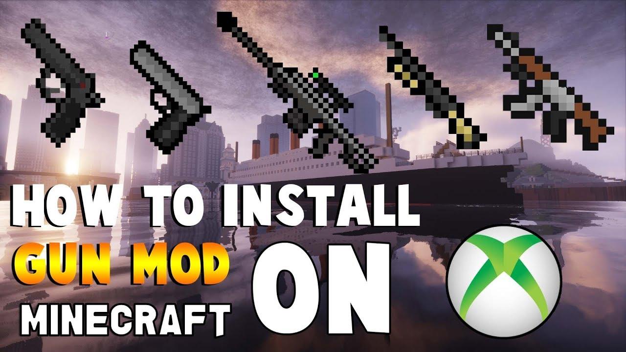 How To Download Gun Mod On Minecraft XboxOne (Tutorial) YouTube