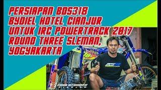 Persiapan BDS318 Bydiel Hotel Cianjur Untuk IRC POWERTRACK 2017 Round Three Sleman, Yogyakarta