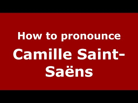 How to pronounce Camille Saint-Saëns (French/France) - PronounceNames.com
