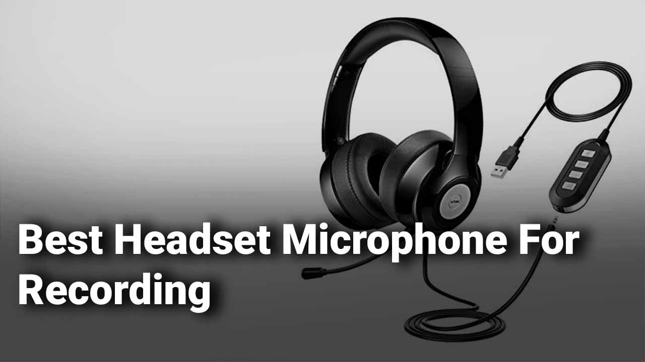Best Headset Microphone For Recording Youtube