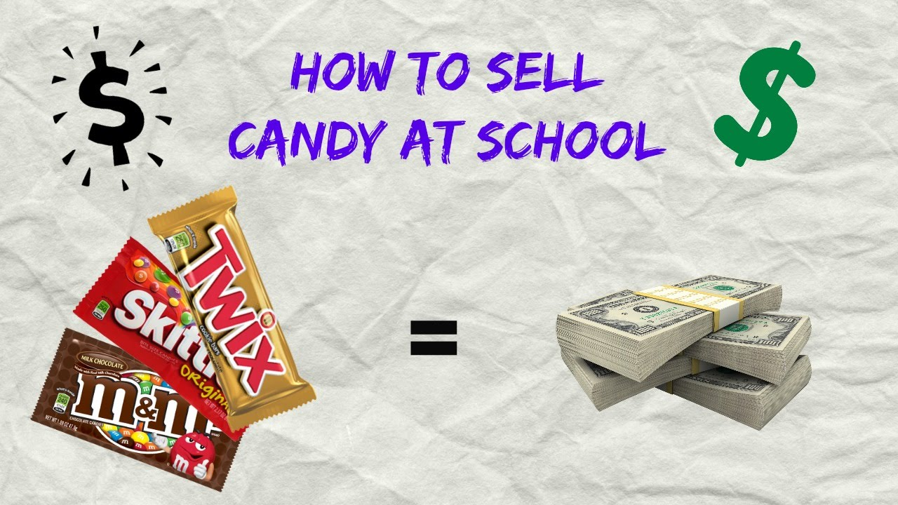 How to sell candy at school how to make money as a for How to make and sell