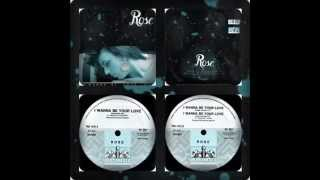 ROSE - I WANNA BE YOUR LOVE (HEARTS CLUB MIX, SINGLE, INSTRUMENTAL 1988)