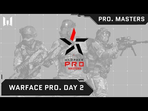 Warface PRO.Masters. Day 2