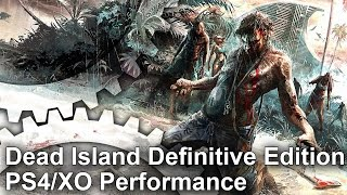 Dead Island Definitive Edition: PS4/Xbox One vs Xbox 360 Gameplay Frame-Rate Test
