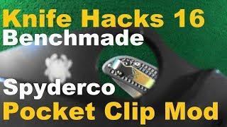 Knife Hacks Episode 16: Benchmade Clip Mod For Spyderco Knives