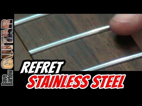 Working with Stainless Steel Frets