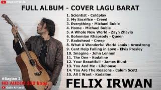 Download Felix Cover Full Album Lagu Barat Enak Didengar Saat Santai Bagian 2