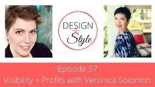 Episode 57 - Visibility + Profits with Veronica Solomon