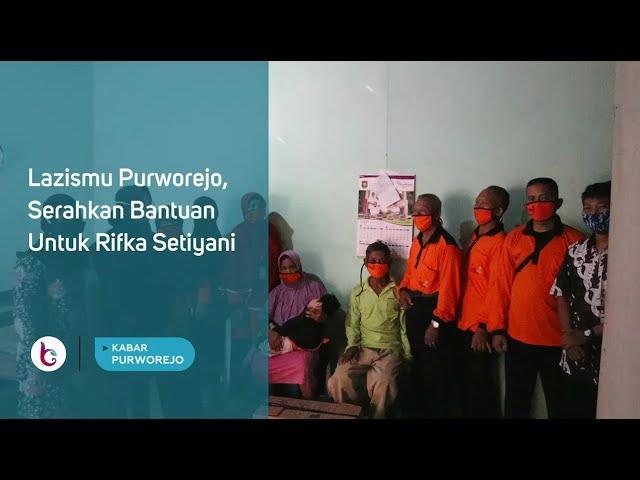 Lazismu Purworejo, Serahkan Bantuan Untuk Rifka Setiyani