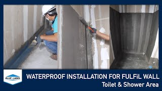 Waterproof Installation for FULFiL Wall (Toilet Area)