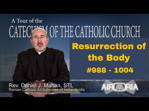 Tour of the Catechism #31 - Resurrection of the Body