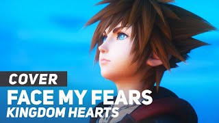 "Kingdom Hearts III - ""Face My Fears"" 