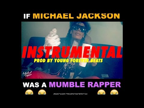 If Michael Jackson Was a Mumble Rapper - Michael Trapson Instrumental Beat Prod Young Forever Beats