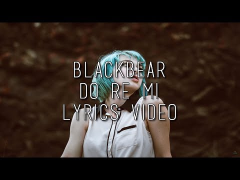Blackbear - Do Re Mi (Lyrics Video)