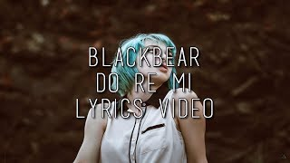 Video Blackbear - Do Re Mi (Lyrics Video) download MP3, 3GP, MP4, WEBM, AVI, FLV Oktober 2017