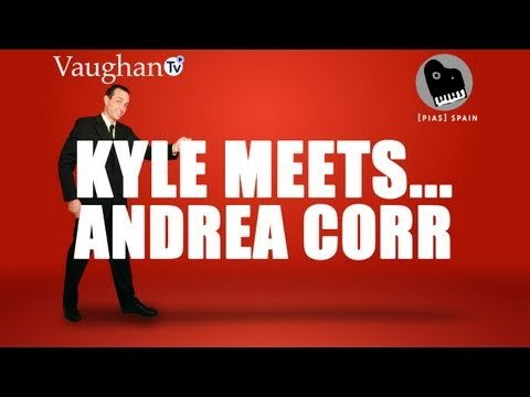 Kyle Meets...Andrea Corr (video interview)