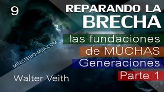 9/15 Las fundaciones de muchas generaciones Parte 1 - Reparando la Brecha | Walter Veith