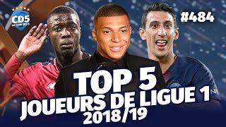 Top 5 des meilleurs joueurs de Ligue 1 2018/19 - Replay #484 - #CD5