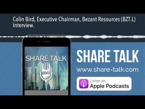 Colin Bird, Executive Chairman, Bezant Resources (BZT.L) Interview.